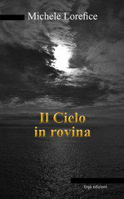 """Il cielo in rovina"" di Michele Lorefice"